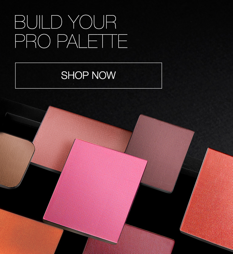 BUILD YOUR PRO PALETTE. START NOW.
