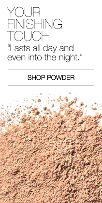 YOUR FINISHING TOUCH. Lasts all day and even into the night. Shop Powder.