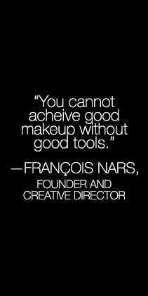 You cannot acheive good makeup without good tools. - FRANCOIS NARS, Founder and creative director.